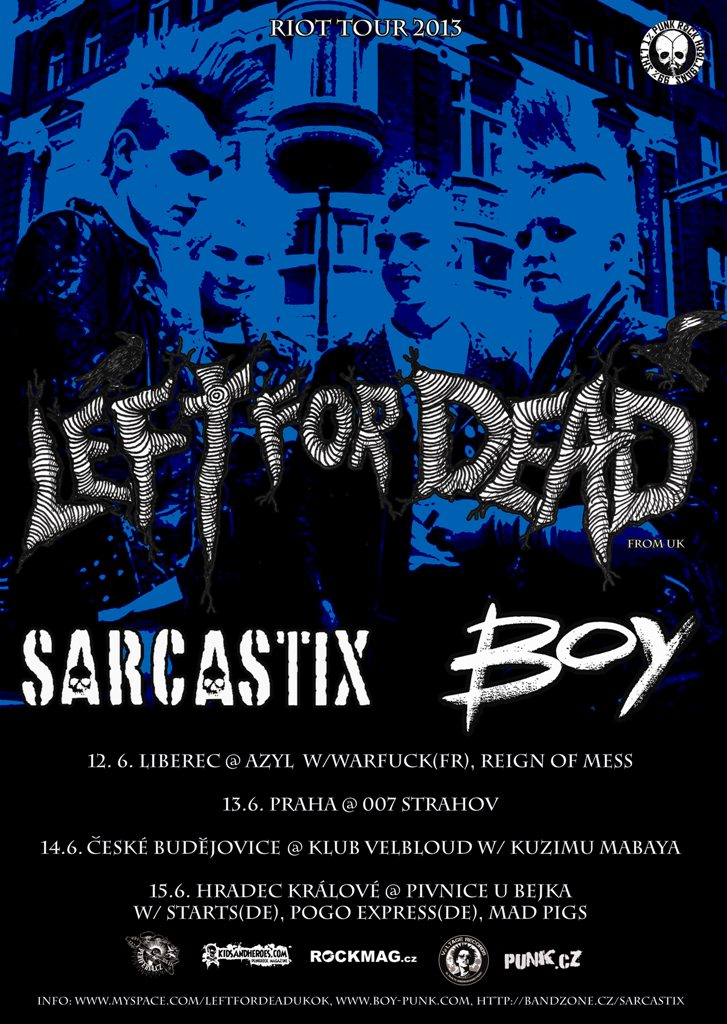 LEFT FOR DEAD - - BOY - -SARCASTIX tour