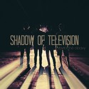 Shadow Of Television