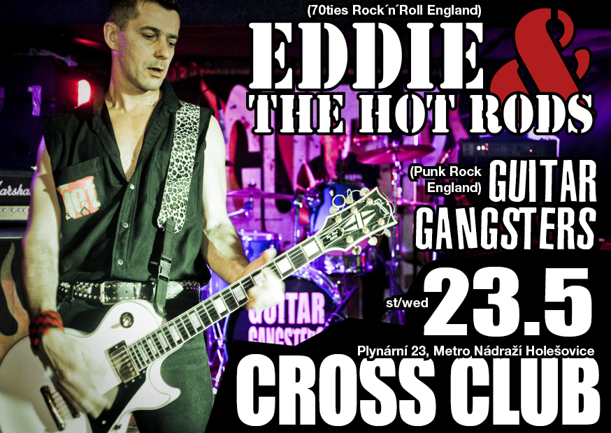 Eddie and the Hot Rods + Guitar Gangsters v Crossu