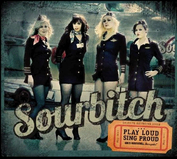 Recenze: Sourbitch - Play loud sing Proud